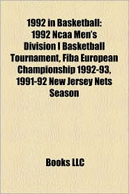 1992 in Basketball: 1992 Ncaa Men's Division I Basketball Tournament - Books LLC (Editor)