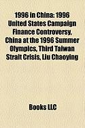 1996 in China: 1996 United States Campaign Finance Controversy