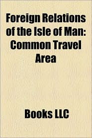 Foreign Relations of the Isle of Man: Common Travel Area, External Relations of the Isle of Man, Common Purse Agreement, British-irish Council