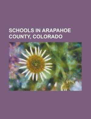 Schools in Arapahoe County, Colorado: Arapahoe High School (Centennial, Colorado), Aurora Central High School, Aurora Quest K-8, Cherokee Trail High S