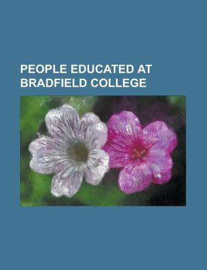 People Educated at Bradfield College: Alastair Boyd, 7th Baron Kilmarnock, Andrew Humphrey, Archibald Robertson (Bishop), Arthur Edward Barstow, Bened