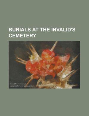 Burials at the Invalid's Cemetery: Alfred Von Schlieffen, Bogislav Friedrich Emanuel Von Tauentzien, Curt Haase, Curt Von Francois, Ernst Georg Ferdin