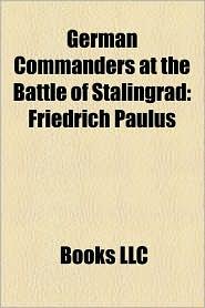German Commanders At The Battle Of Stalingrad