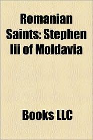 Romanian Saints: Stephen Iii of Moldavia