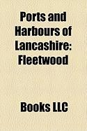 Ports and Harbours of Lancashire: Fleetwood