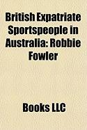 British Expatriate Sportspeople in Australia: Robbie Fowler, Laurie Abrahams, Brian McLaughlin