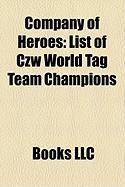 Company of Heroes: List of Czw World Tag Team Champions
