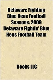 Delaware Fighting Blue Hens Football Seasons: 2009 Delaware Fightin' Blue Hens Football Team
