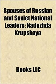 Spouses of Russian and Soviet National Leaders: Nadezhda Krupskaya