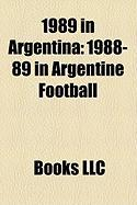 1989 in Argentina: 1988-89 in Argentine Football