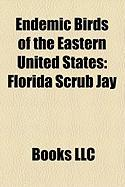 Endemic Birds of the Eastern United States: Florida Scrub Jay, Bachman's Sparrow, Seaside Sparrow, Fish Crow, Boat-Tailed Grackle
