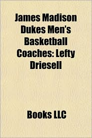 James Madison Dukes Men's Basketball Coaches: Lefty Driesell