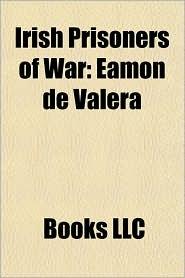 Irish Prisoners of War: amon de Valera