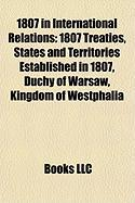 1807 in International Relations: 1807 Treaties, States and Territories Established in 1807, Duchy of Warsaw, Kingdom of Westphalia