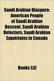 Saudi Arabian Diaspora: American People of Saudi Arabian Descent, Saudi Arabian Defectors, Saudi Arabian Expatriates in Canada