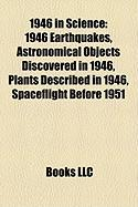 1946 in Science: 1946 Earthquakes, Astronomical Objects Discovered in 1946, Plants Described in 1946, Spaceflight Before 1951