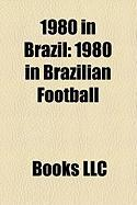 1980 in Brazil: 1980 in Brazilian Football