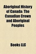 Aboriginal History of Canada: The Canadian Crown and Aboriginal Peoples