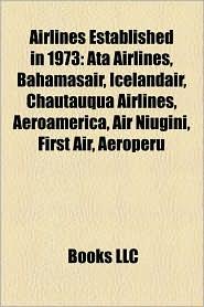 Airlines Established In 1973 - Books Llc