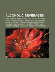 Alcoholic beverages: Beer, Liqueur, Mojito, Perry, Alcoholic beverage, Cider, List of national liquors, Alcohol belts of Europe, Mint julep - Source: Wikipedia