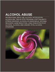 Alcohol abuse: Recreational drug use, Alcohol intoxication, Alcoholism, Twelve-step program, Posttraumatic stress disorder - Source: Wikipedia
