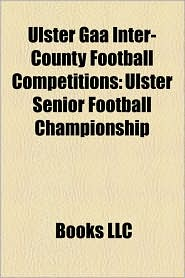 Ulster Gaa Inter-County Football Competitions: Ulster Senior Football Championship