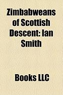 Zimbabweans of Scottish Descent: Ian Smith