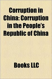 Corruption In China - Books Llc