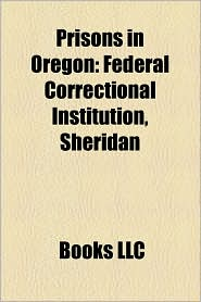 Prisons in Oregon: Federal Correctional Institution, Sheridan