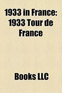 1933 in France: 1933 Tour de France, 1933 International Lawn Tennis Challenge, 1933 24 Hours of Le Mans, Four-Power Pact, French Films
