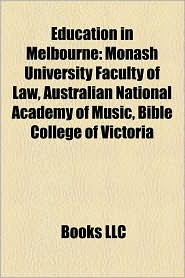 Education in Melbourne: Academics from Melbourne, Museums in Melbourne, Schools in Melbourne, Schools in Wyndham, TAFE Colleges in Melbourne - Source: Wikipedia