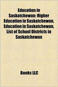 Education in Saskatchewan: Education in Prince Albert, Saskatchewan, Education in Regina, Saskatchewan, Education in Saskatoon - Source: Wikipedia
