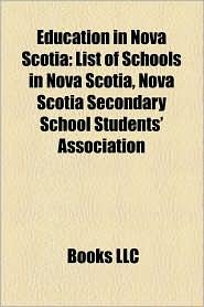 Education In Nova Scotia - Books Llc