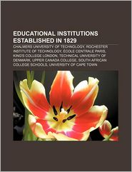 Educational Institutions Established In 1829 - Books Llc
