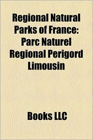 Regional Natural Parks of France: Parc Naturel R gional P rigord Limousin
