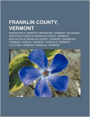Franklin County, Vermont - Books Llc