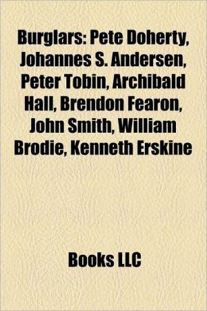Burglars: American burglars, Malcolm X, Ronnie Lee Gardner, Montel Vontavious Porter, O.J. Simpson, Lisa Nowak, Richard Ramirez, The Sandman
