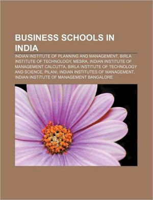 Business schools in India: Indian Institute of Planning and Management, Birla Institute of Technology, Mesra