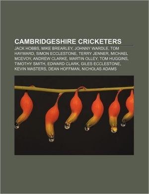 Cambridgeshire cricketers: Jack Hobbs, Mike Brearley, Johnny Wardle, Tom Hayward, Simon Ecclestone, Terry Jenner, Michael McEvoy, Andrew Clarke