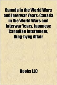 Canada In The World Wars And Interwar Years