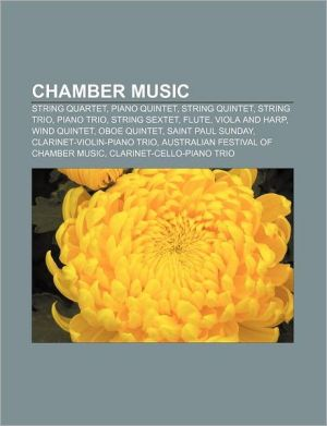 Chamber music: String quartet, Piano quintet, String quintet, String trio, Piano trio, String sextet, Flute, viola and harp, Wind quintet