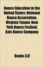 Dance Education In The United States - Books Llc