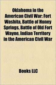 Oklahoma In The American Civil War - Books Llc