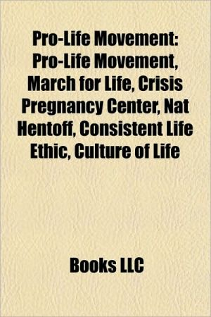 Pro-life movement: Pro-life, Catholicism and abortion, Partial-Birth Abortion Ban Act, March for Life