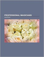 Professional magicians: David Blaine, Martin Gardner, Harry Houdini, Jean Eug ne Robert-Houdin, James Randi, Paul Daniels, David Copperfield - Source: Wikipedia