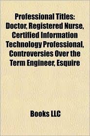 Professional Titles: Doctor - Books LLC (Editor)