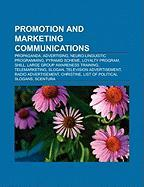 Promotion and Marketing Communications: Propaganda, Advertising, Neuro-Linguistic Programming, Pyramid Scheme, Loyalty Program, Shill