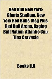 Red Bull New York: MetroStars, New York Red Bulls seasons, Red Bull New York coaches, Red Bull New York executives, Red Bull New York players - Source: Wikipedia