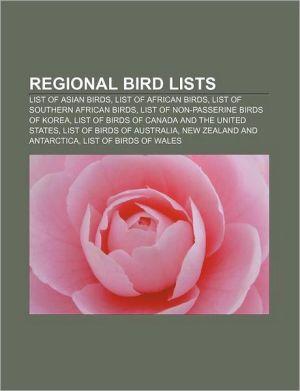 Regional bird lists: List of Asian birds, List of African birds, List of Southern African birds, List of non-passerine birds of Korea - Source: Wikipedia
