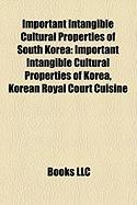Important Intangible Cultural Properties of South Korea: Important Intangible Cultural Properties of Korea